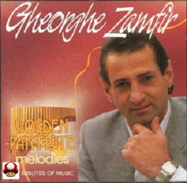 GHEORGHE ZAMFIR      - GOLDEN PANFLUTE MELODIES -