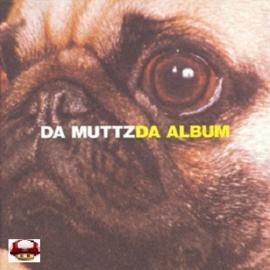 DA MUTTZ   *DA ALBUM*