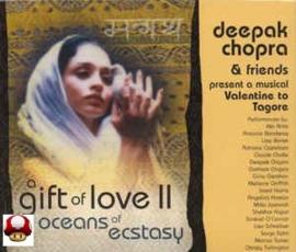 DEEPAK & FRIENDS      - a Gift of Love II - Oceans of Ecstasy -