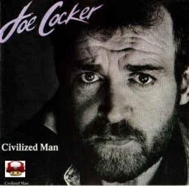 JOE COCKER      *CIVILIZED MAN*