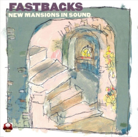 FASTBACKS   *NEW MANSIONS IN SOUND*