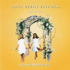 """Sister Double Happiness      """"Heart and Mind"""""""