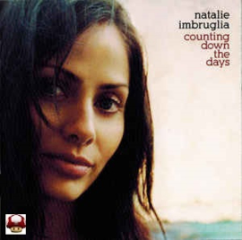 NATALIE IMBRUGLIA      *COUNTING DOWN THE DAYS*
