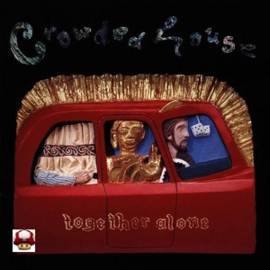 CROWDED HOUSE      * TOGETHER ALONE *