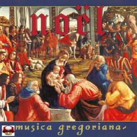 NOËL    *MUSICA GREGORIANA*