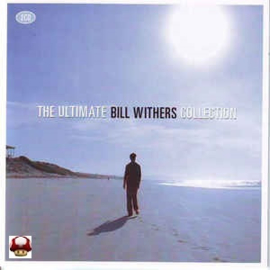 BILL WITHERS      *the ULTIMATE Collection*