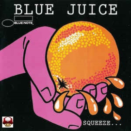 BLUE JUICE      * SQUEEZE... *