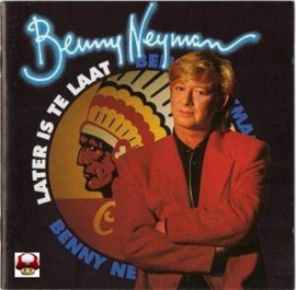 BENNY NEYMAN      * LATER IS TE LAAT *