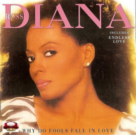 DIANA ROSS     .    *WHY DO FOOLS FALL IN LOVE*