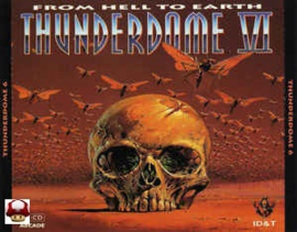THUNDERDOME VI      * FROM HELL TO EARTH *