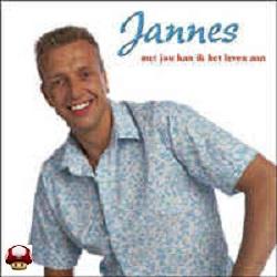 JANNES      * MET JOU KAN IK HET LEVEN AAN *