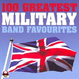 * 100 GREATEST MILITARY BAND FAVORITES *