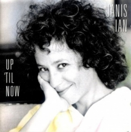 JANIS IAN      - UP 'TIL NOW-