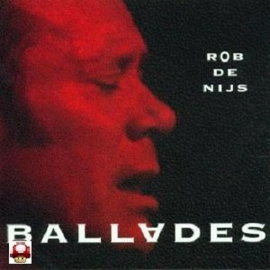 ROB DE NIJS          - Ballades -