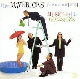 MAVERICKS the,      - MUSIC FOR ALL OCCASIONS -