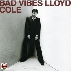 LLOYD COLE      * BAD VIBES *