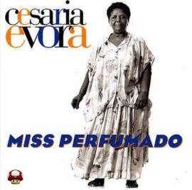 CESARIA EVORA     *MISS PERFUMADO*