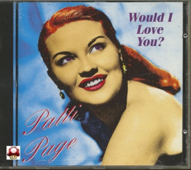 PATTI PAGE      - Would I Love You? -