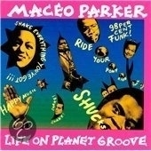 "Maceo Parker      .     ""Life On Planet Groove"""
