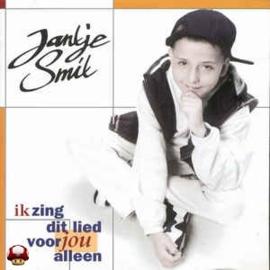 JANTJE SMIT      * IK ZING DIT LIED VOOR JOU ALLEEN *