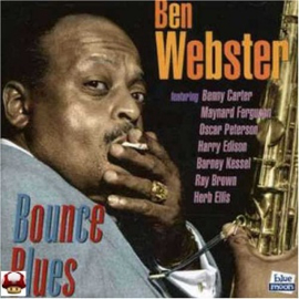 BEN WEBSTER      * BOUNCE BLUES *