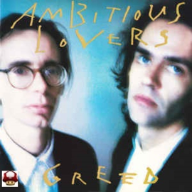 AMBITIOUS LOVERS      * GREED *