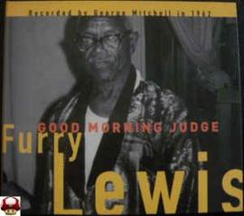 FURRY LEWIS      * GOOD MORNING JUDGE *