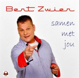 BERT ZWIER     - SAMEN MET JOU -