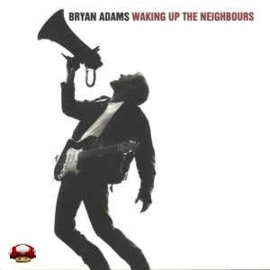 BRYAN ADAMS   *WAKING UP THE NEIGHBOURS*