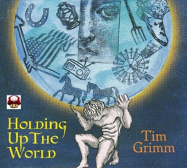 TIM GRIMM     *HOLDING UP THE WORLD*