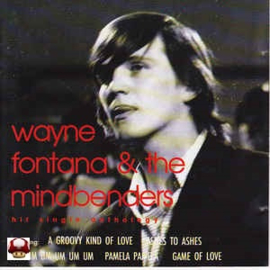 WAYNE FONTANA & the MINDBENDERS      * Hit Single Anthology *
