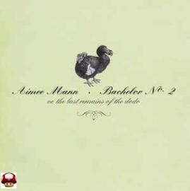 AIMEE MANN      * BACHELOR No. 2 *