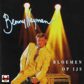 BENNY NEYMAN      *BLOEMEN OP IJS*
