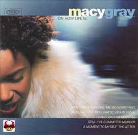 MACY GRAY     *ON HOW LIFE IS*