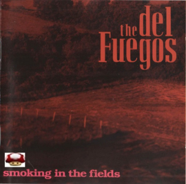 DEL FUEGOS, the   *SMOKING IN DE FIELDS*