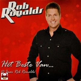 ROB RONALDS        * Het Beste van... - 10 jaar Rob Ronalds *