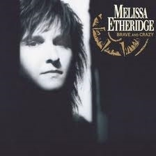 Melissa Etheridge      'Brave and Crazy'