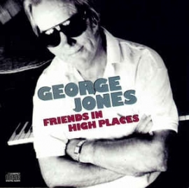 GEORGE JONES      -FRIENDS IN HIGH PLACES-