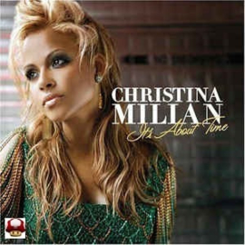 CHRISTINA MILIAN     *IT'S ABOUT TIME*