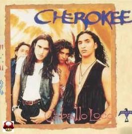 CHEROKEE      * CABALLO LOCO *