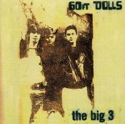 60ft DOLLS     - THE BIG 3 -