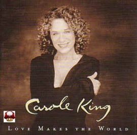 CAROLE KING      *LOVE MAKES THE WORLD*