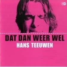 """Hans Teeuwen     """"Dat Dan Weer Wel"""""""