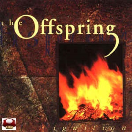 OFFSPRING, the      *IGNITION*