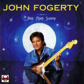 JOHN FOGERTY     *BLUE MOON SWAMP*