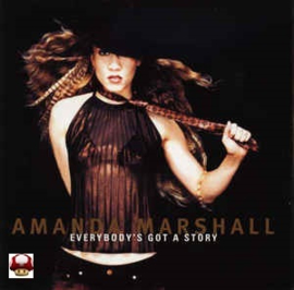 AMANDA MARSHALL      * EVERYBODY's GOT A STORY *