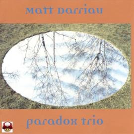MATT DARRIAU   *PARADOX TRIO*