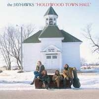 JAYHAWKS the     'Hollywood Town Hall'