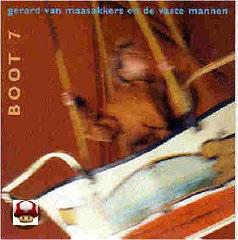 GERARD VAN MAASAKKERS & DE VASTE MANNEN      * BOOT 7 *