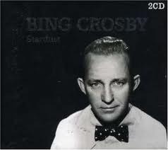 "Bing Crosby     ""Stardust"""